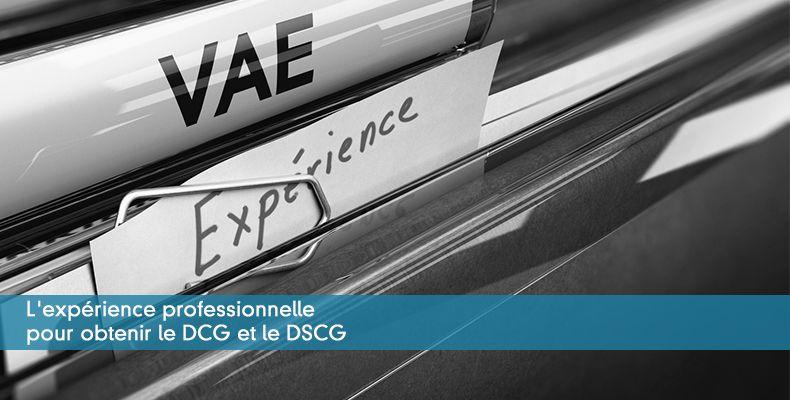 L'expérience professionnelle pour obtenir le DCG et le DSCG