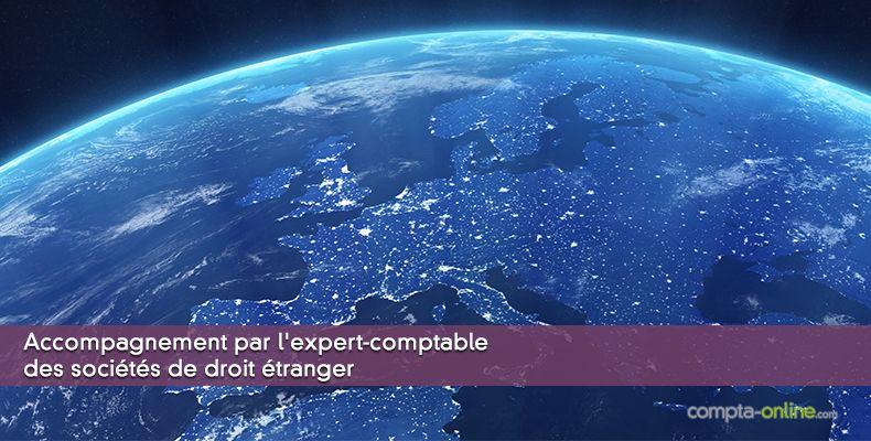 Accompagnement de l'expert-comptable des sociétés de droit étranger