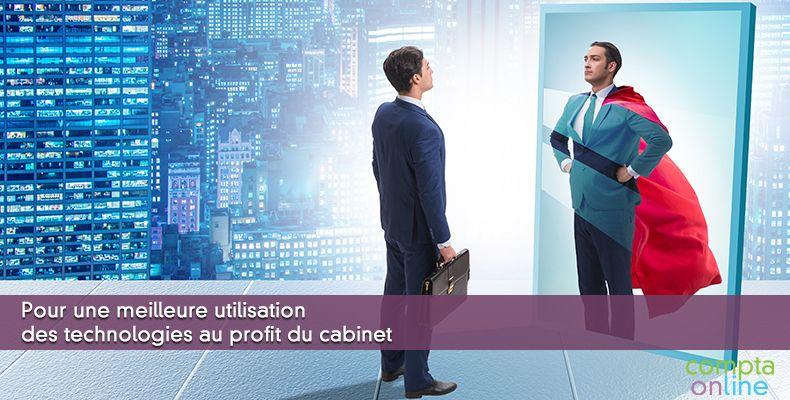 Pour une meilleure utilisation des technologies au profit du cabinet