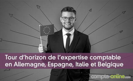 Tour d'horizon de l'expertise comptable en  Allemagne, Espagne, Italie et Belgique