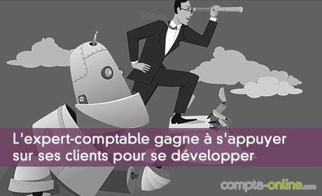 L'expert-comptable gagne à s'appuyer sur ses clients pour se développer