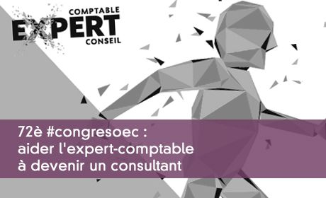 72è congrès : aider l'expert-comptable à devenir un consultant