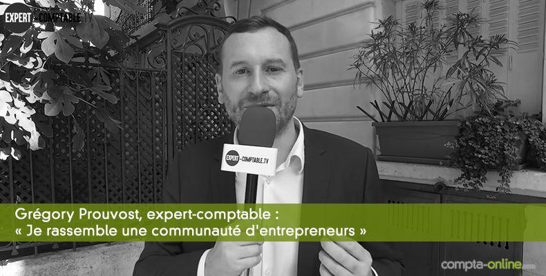 Grégory Prouvost : « Je rassemble une communauté d'entrepreneurs »