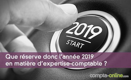 Que r�serve donc l'ann�e 2019 en mati�re d'expertise-comptable ?
