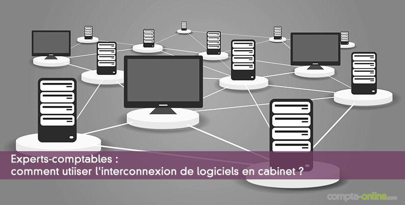 Comment bien utiliser l'interconnexion de logiciels en cabinet ?