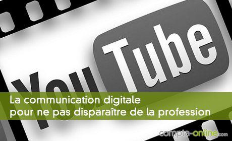 La communication digitale pour ne pas disparaître de la profession