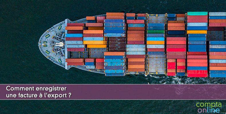 Comment enregistrer une facture à l'export ?