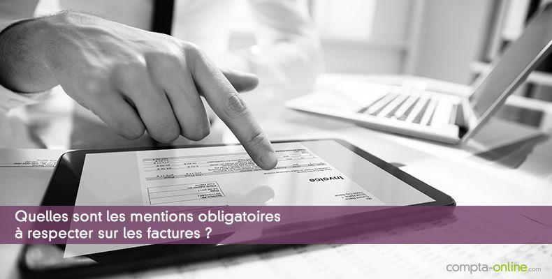 Quelles sont les mentions obligatoires sur les factures ?