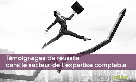 Témoignages de réussite dans le secteur de l'expertise comptable