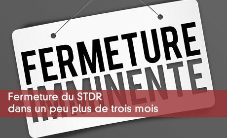 Fermeture du STDR dans un peu plus de trois mois