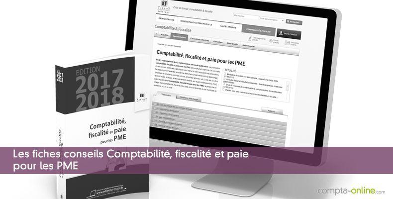 Les fiches conseils Comptabilité, fiscalité et paie  pour les PME