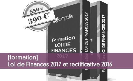 [formation] Loi de Finances 2017 et rectificative 2016