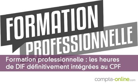 Formation professionnelle : les heures de DIF définitivement intégrées au CPF