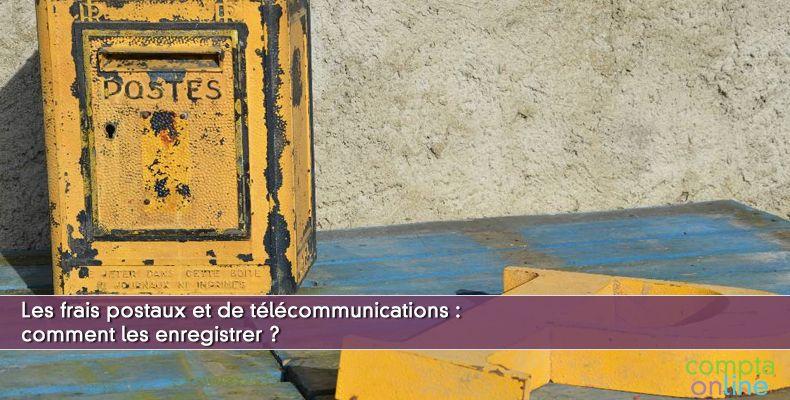 Les frais postaux et de télécommunications : comment les enregistrer ?