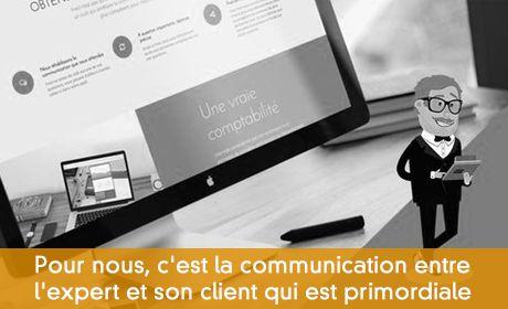 Pour nous, c'est la communication entre l'expert et son client qui est primordiale