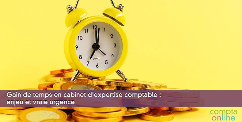 Gain de temps en cabinet d'expertise comptable : enjeu et vraie urgence