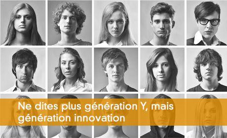 Ne dites plus génération Y, mais génération innovation
