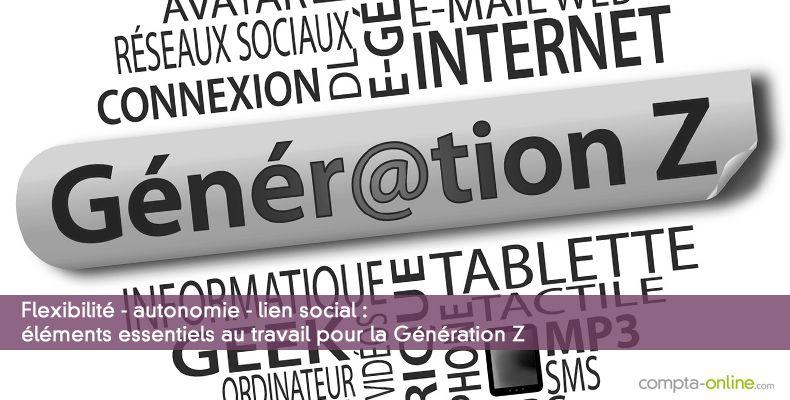 Flexibilité - autonomie - lien social, éléments essentiels au travail pour la Génération Z