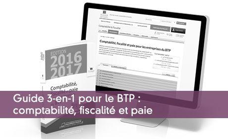 Guide 3-en-1 pour le BTP : comptabilité, fiscalité et paie