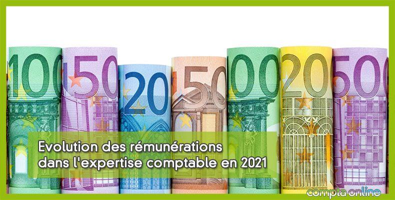 Evolution des rémunérations dans l'expertise comptable en 2021