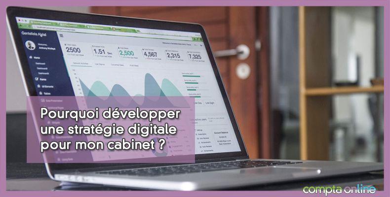 Pourquoi développer une stratégie digitale pour mon cabinet ?