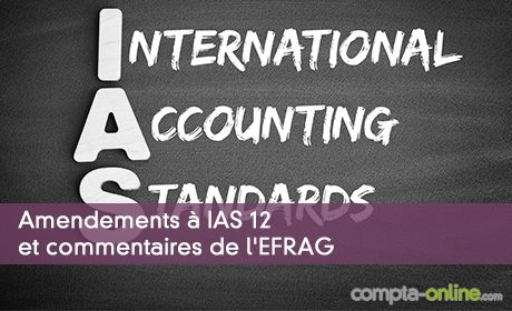 Amendements à IAS 12 et commentaires de l'EFRAG
