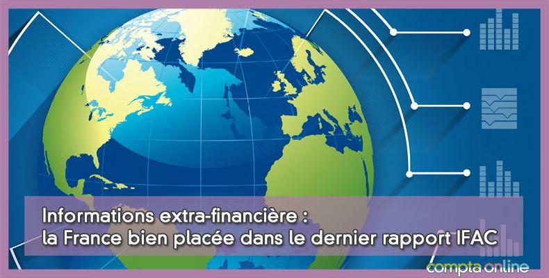 Informations extra-financière : la France bien placée dans le dernier rapport IFAC