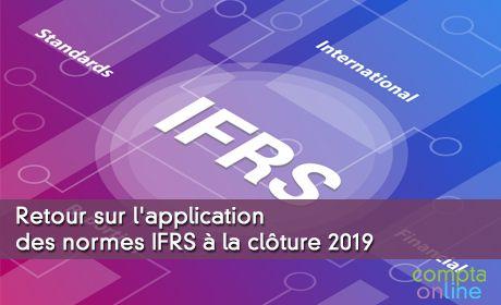 Retour sur l'application des normes IFRS à la clôture 2019