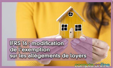 IFRS 16 : modification de l'exemption sur les allègements de loyers