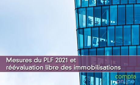 Mesures du PLF 2021 et réévaluation libre des immobilisations
