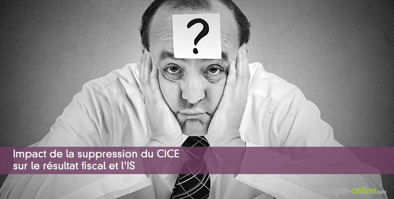 Impact de la suppression du CICE sur le résultat fiscal et l'IS