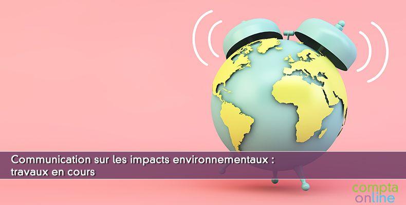 Communication sur les impacts environnementaux : travaux en cours