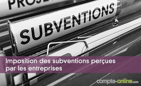 Imposition des subventions perçues par les entreprises