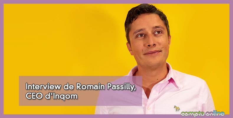 Interview de Romain Passilly, CEO d'Inqom