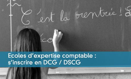 Ecoles d'expertise comptable : s'inscrire en DCG / DSCG