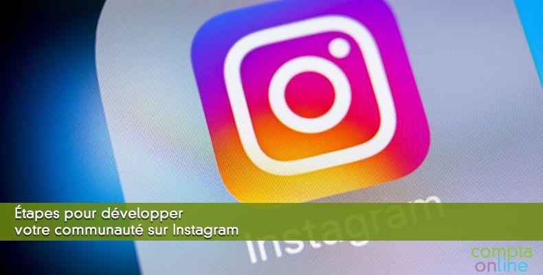 Étapes pour développer votre communauté sur Instagram
