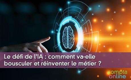 Le défi de l'IA : comment va-elle bousculer et réinventer le métier ?