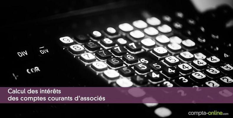 Calcul des intérêts des comptes courants d'associés
