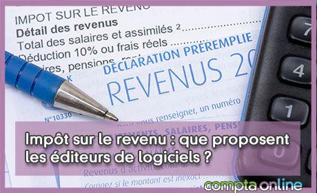 Impôt sur le revenu : que proposent les éditeurs de logiciels ?