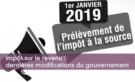 Impôt sur le revenu : dernières modifications du gouvernement