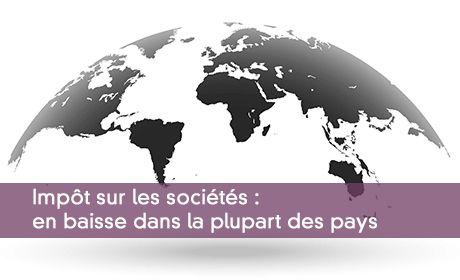 Impôt sur les sociétés : en baisse dans la plupart des pays
