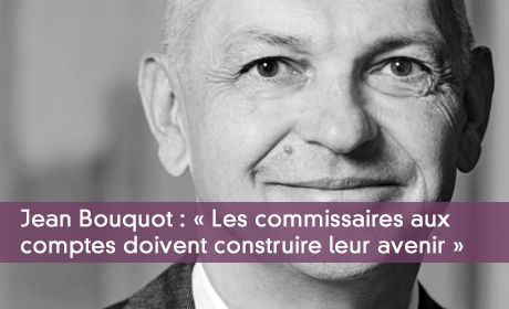 « Les commissaires aux comptes doivent construire leur avenir »
