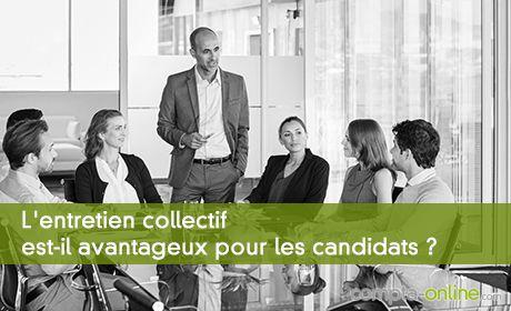 L'entretien collectif est-il avantageux pour les candidats ?