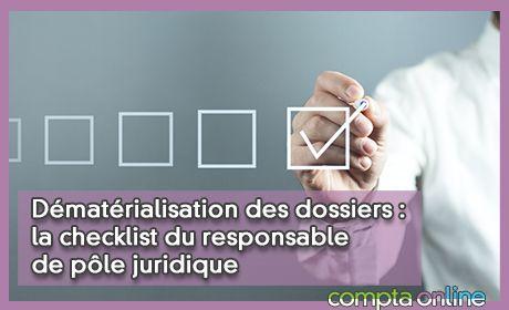Dématérialisation des dossiers : la checklist du responsable de pôle juridique