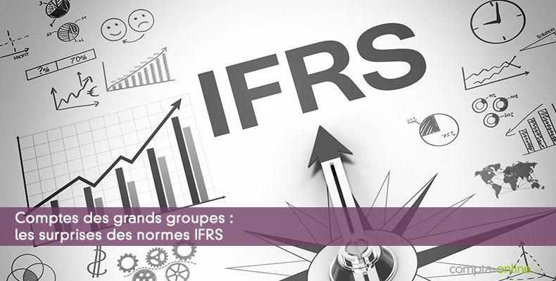 Comptes des grands groupes : les surprises des normes IFRS