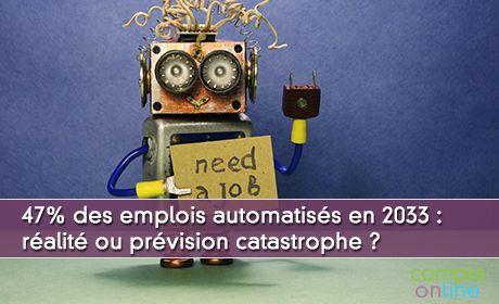 47% des emplois automatisés en 2033 : réalité ou prévision catastrophe ?