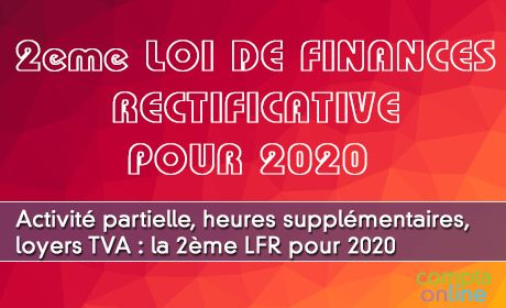 Activité partielle, heures supplémentaires, loyers TVA : la 2ème LFR pour 2020