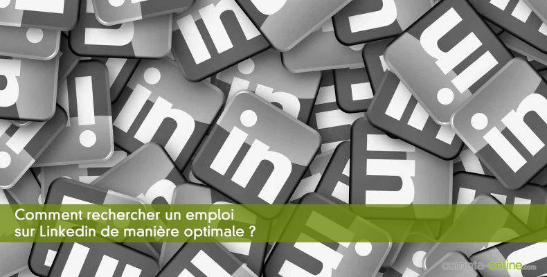 Comment rechercher un emploi sur Linkedin de manière optimale ?