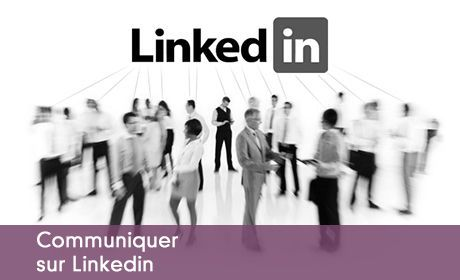 Communiquer sur LinkedIn