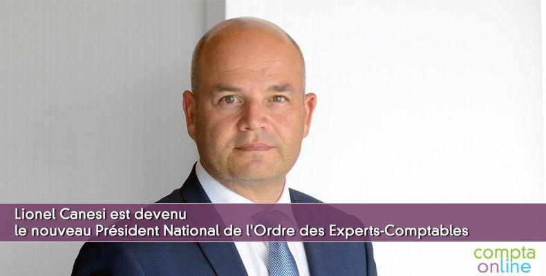 Lionel Canesi, 46 ans, père de 2 enfants, est devenu le nouveau Président National de l'Ordre des Experts-Comptables